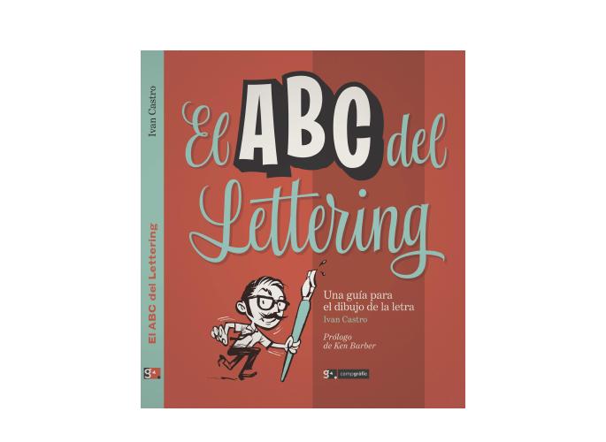 Iván Castro. El ABC del lettering: una guía para el dibujo de la letra. Campgràfic.